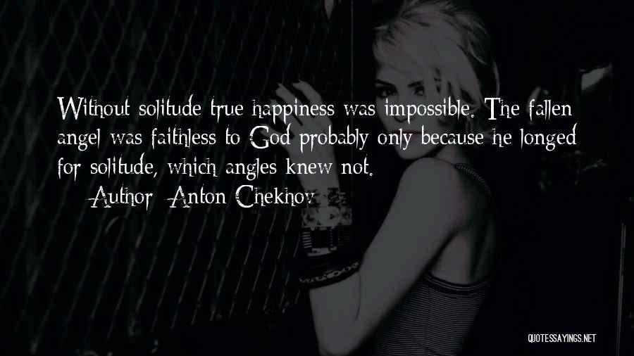 True Happiness God Quotes By Anton Chekhov