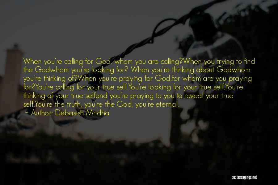 True Happiness God Quotes By Debasish Mridha
