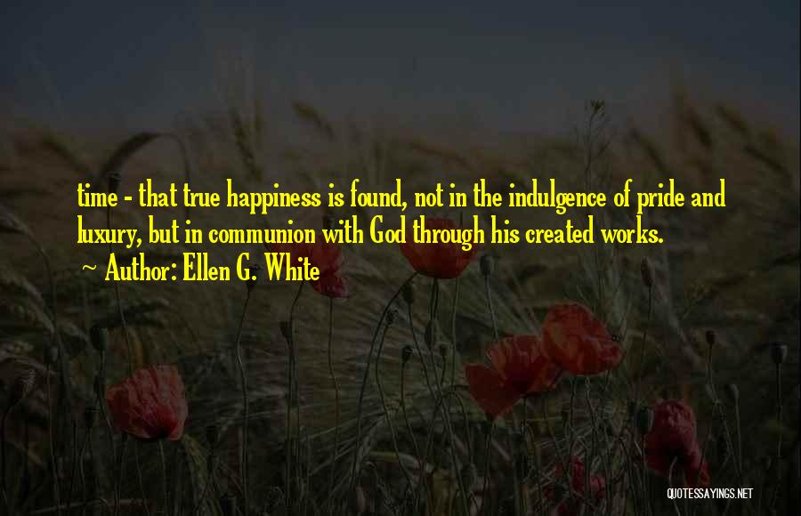 True Happiness God Quotes By Ellen G. White