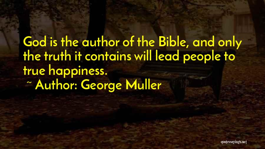 True Happiness God Quotes By George Muller