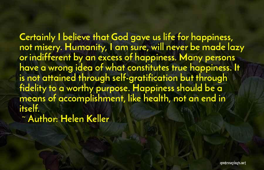 True Happiness God Quotes By Helen Keller