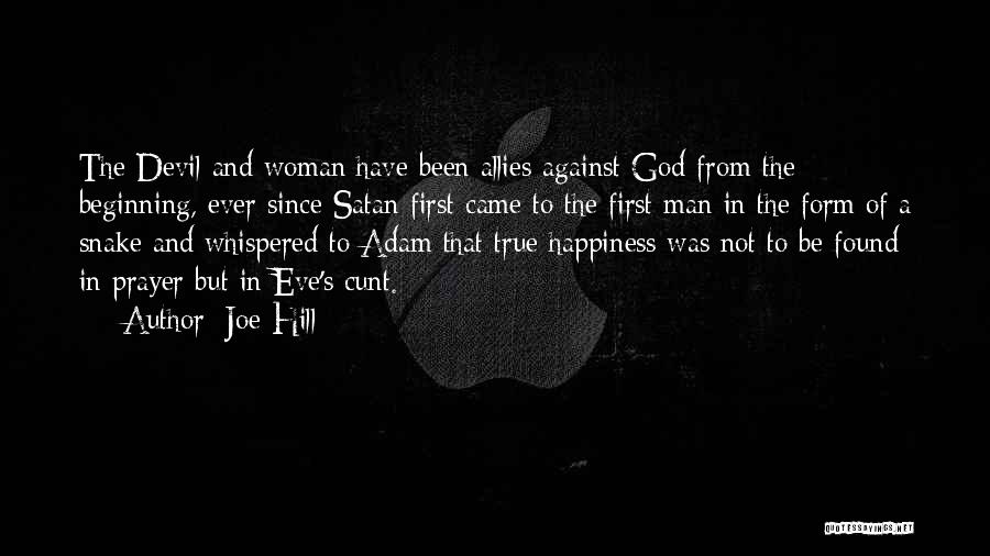True Happiness God Quotes By Joe Hill