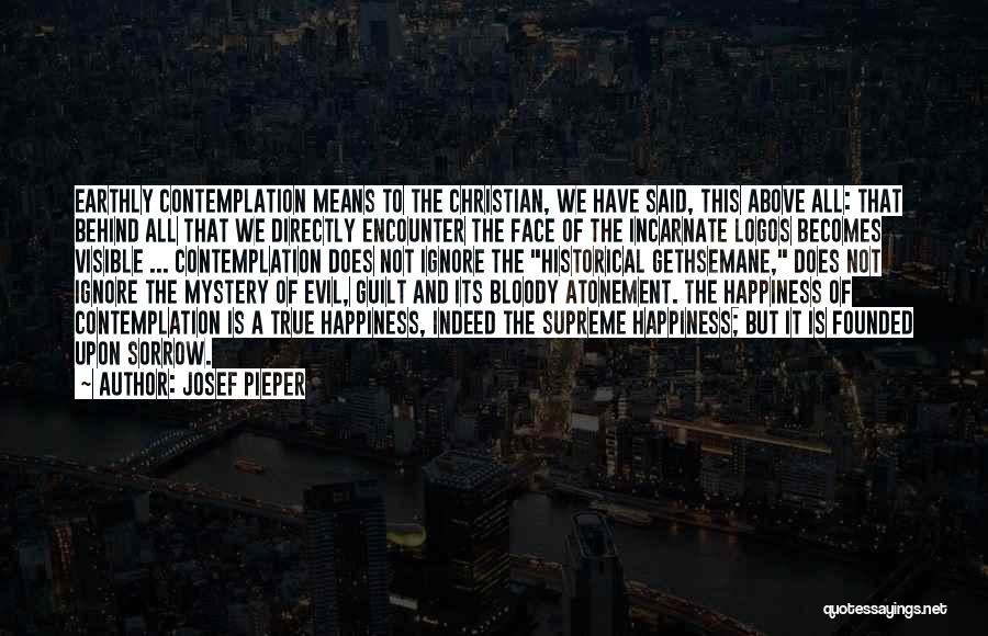 True Happiness God Quotes By Josef Pieper