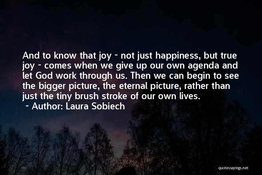 True Happiness God Quotes By Laura Sobiech