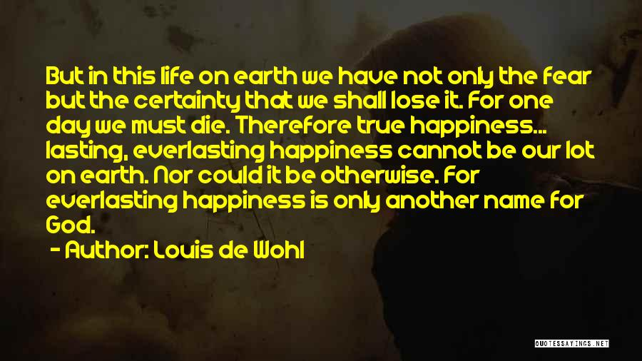 True Happiness God Quotes By Louis De Wohl