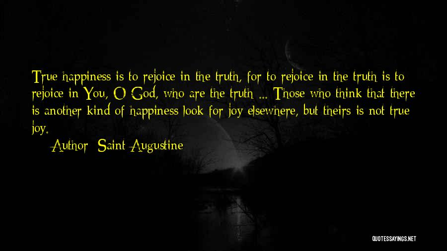 True Happiness God Quotes By Saint Augustine