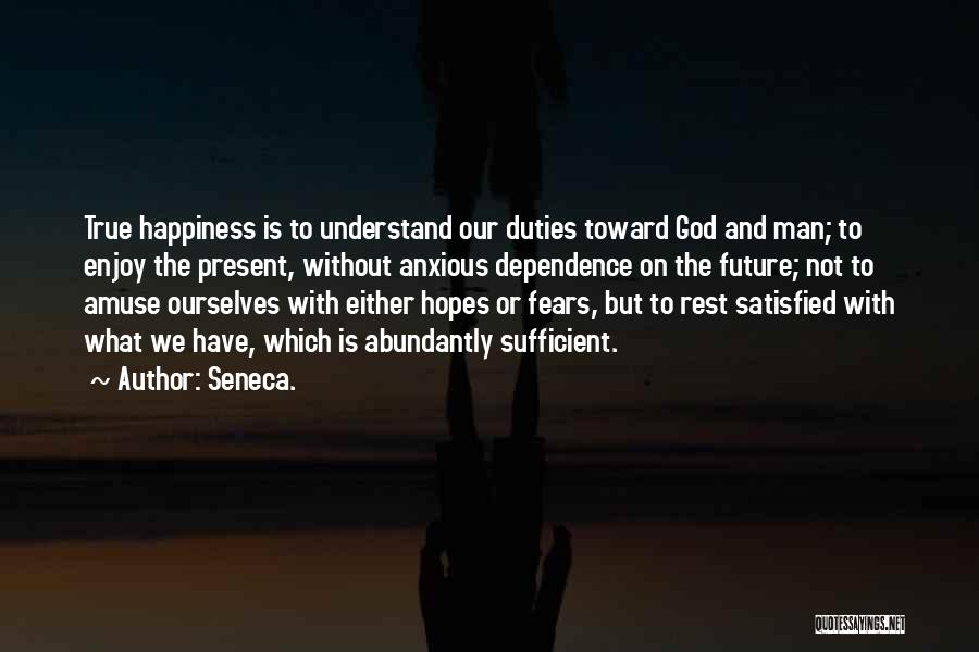 True Happiness God Quotes By Seneca.