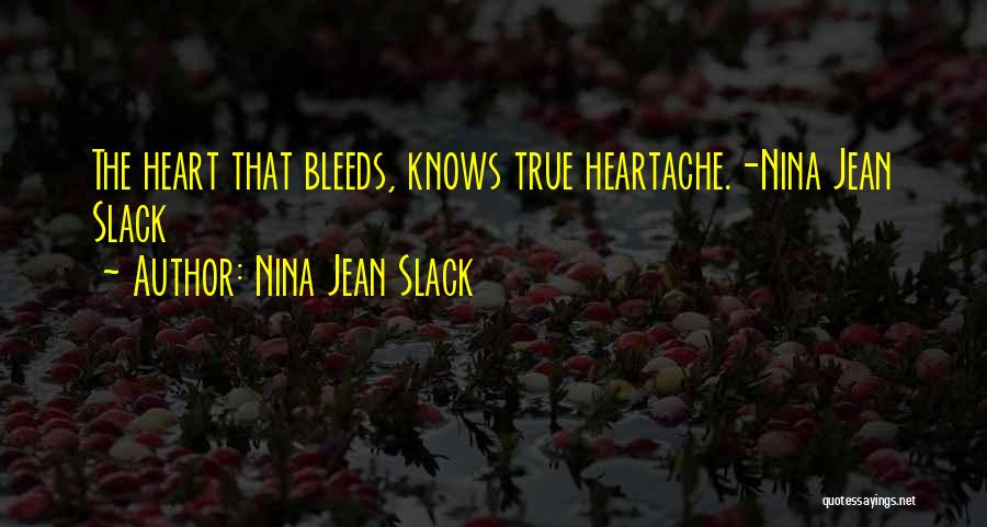 True Heart Touching Love Quotes By Nina Jean Slack