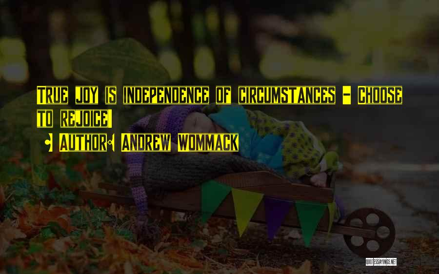 True Independence Quotes By Andrew Wommack