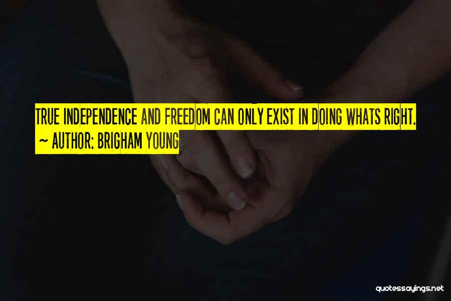 True Independence Quotes By Brigham Young