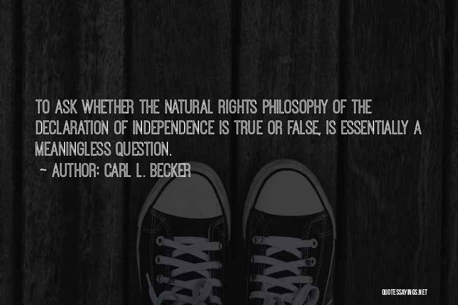 True Independence Quotes By Carl L. Becker
