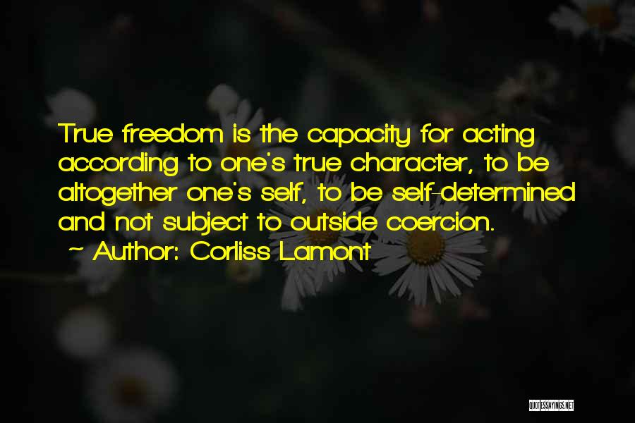 True Independence Quotes By Corliss Lamont