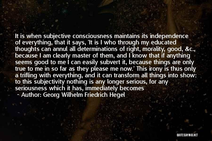 True Independence Quotes By Georg Wilhelm Friedrich Hegel