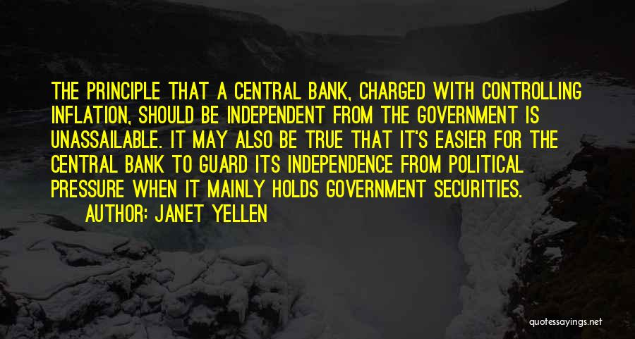 True Independence Quotes By Janet Yellen