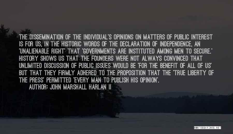 True Independence Quotes By John Marshall Harlan II