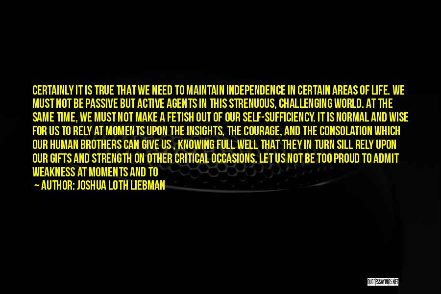 True Independence Quotes By Joshua Loth Liebman