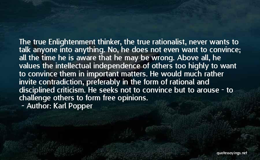 True Independence Quotes By Karl Popper
