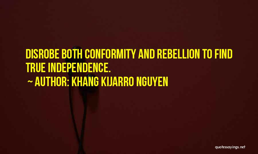 True Independence Quotes By Khang Kijarro Nguyen