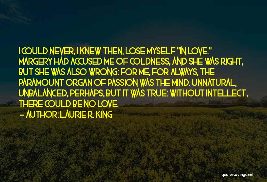 True Independence Quotes By Laurie R. King