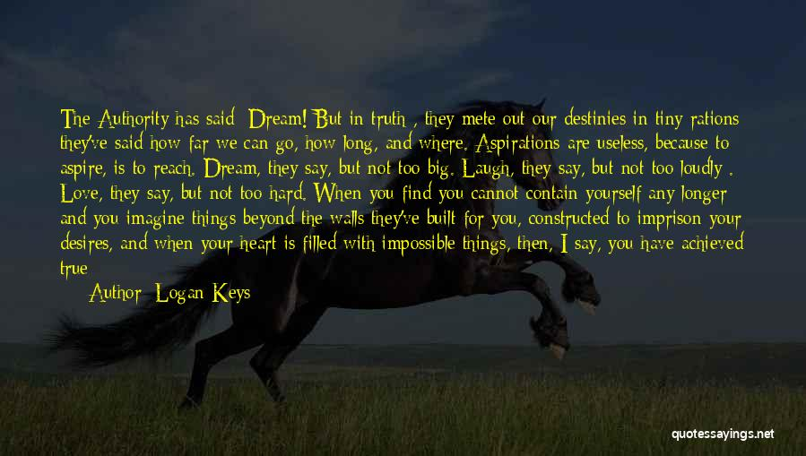 True Independence Quotes By Logan Keys