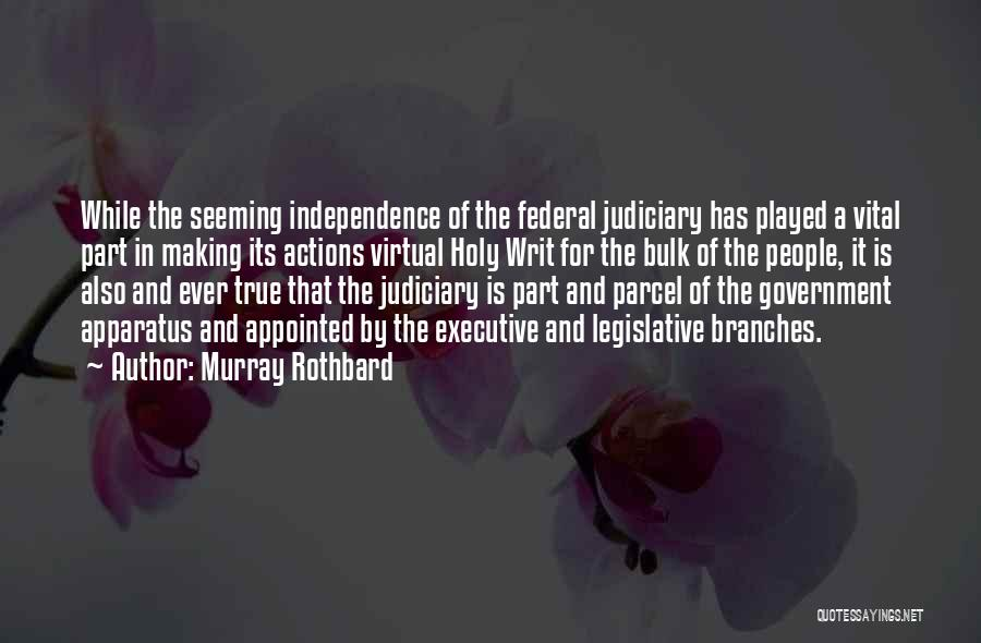 True Independence Quotes By Murray Rothbard