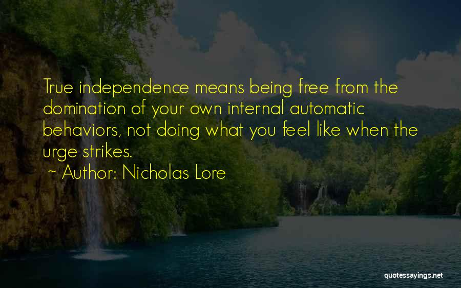True Independence Quotes By Nicholas Lore