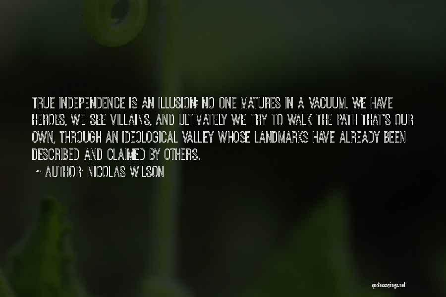 True Independence Quotes By Nicolas Wilson