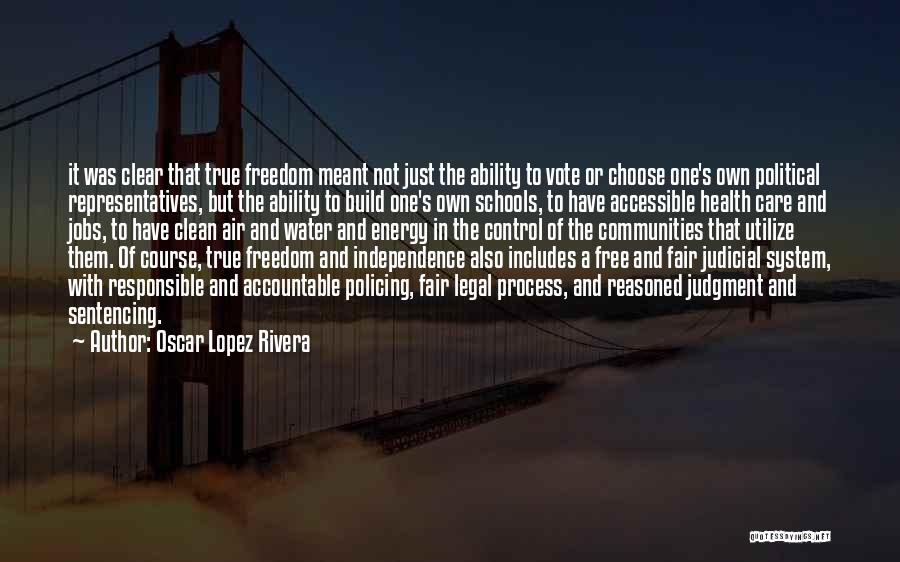 True Independence Quotes By Oscar Lopez Rivera