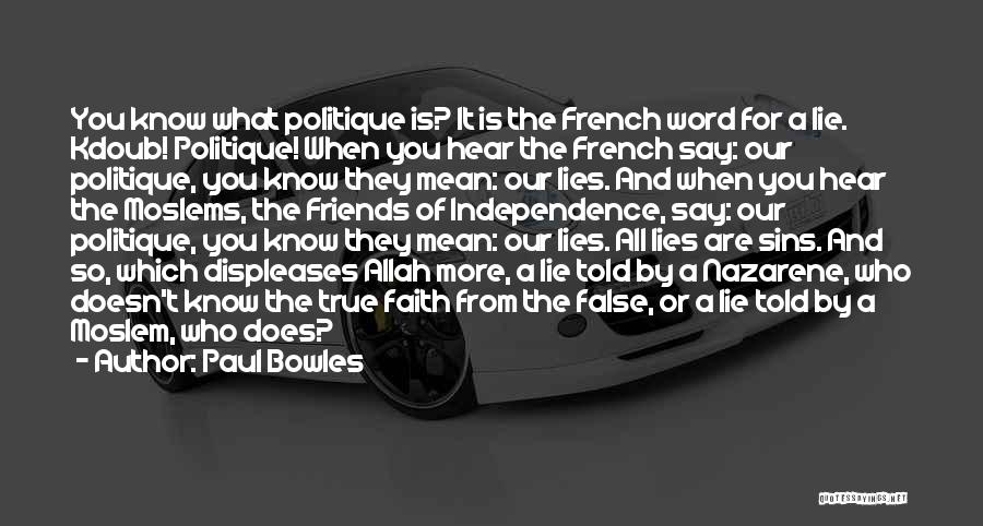 True Independence Quotes By Paul Bowles