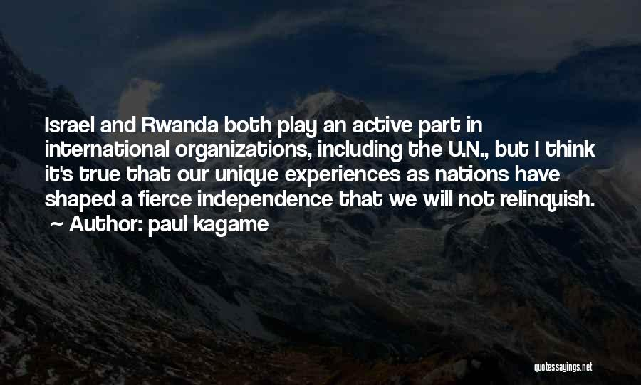 True Independence Quotes By Paul Kagame