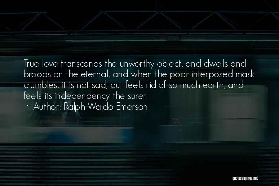 True Independence Quotes By Ralph Waldo Emerson