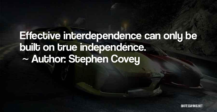 True Independence Quotes By Stephen Covey