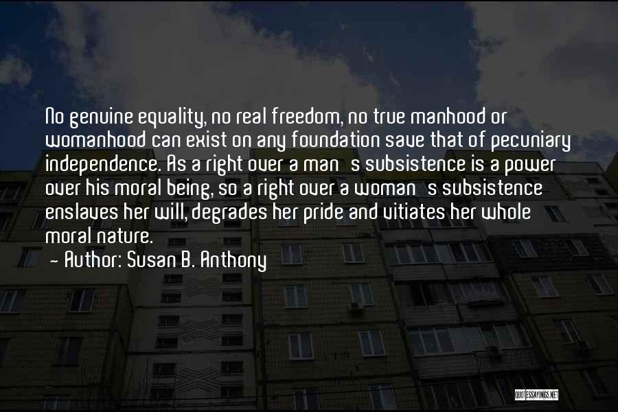 True Independence Quotes By Susan B. Anthony