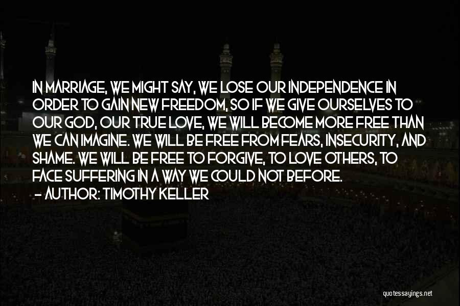 True Independence Quotes By Timothy Keller