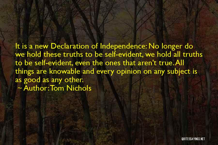 True Independence Quotes By Tom Nichols