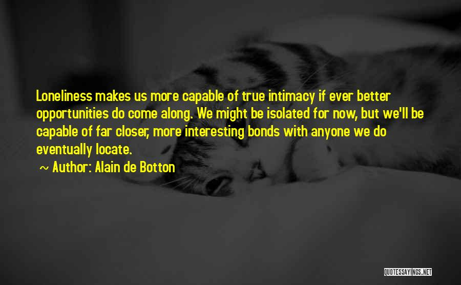 True Intimacy Quotes By Alain De Botton