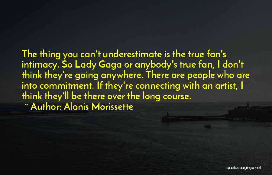 True Intimacy Quotes By Alanis Morissette