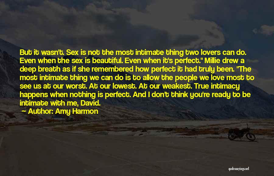 True Intimacy Quotes By Amy Harmon