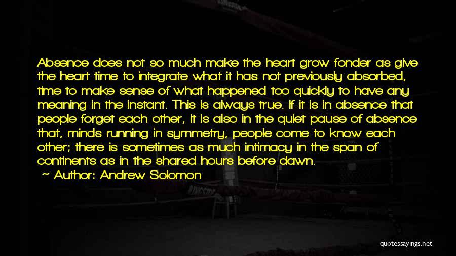 True Intimacy Quotes By Andrew Solomon