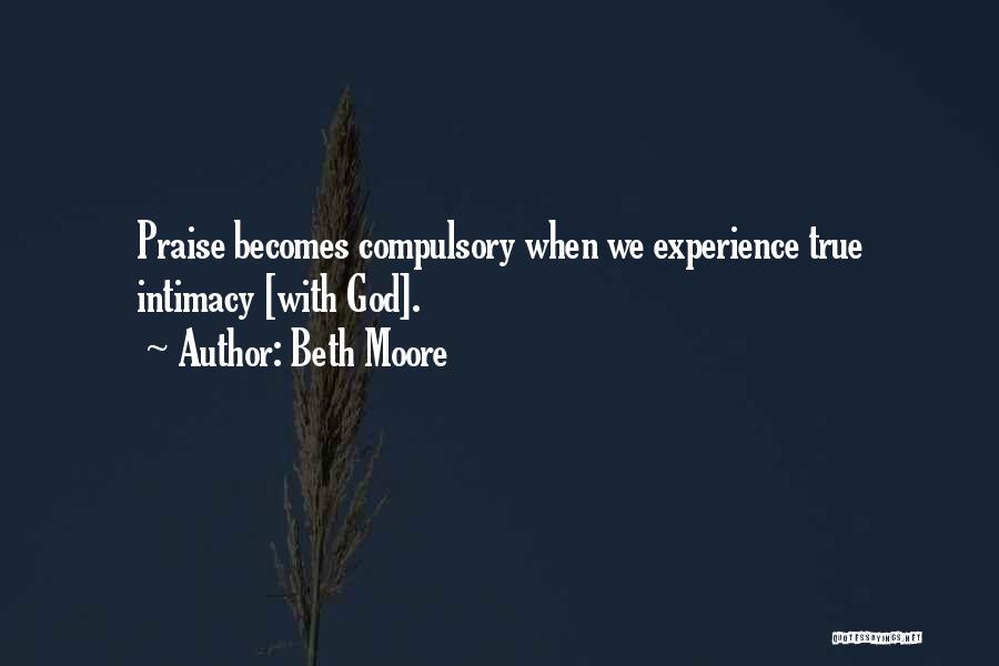 True Intimacy Quotes By Beth Moore