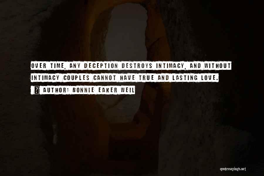 True Intimacy Quotes By Bonnie Eaker Weil