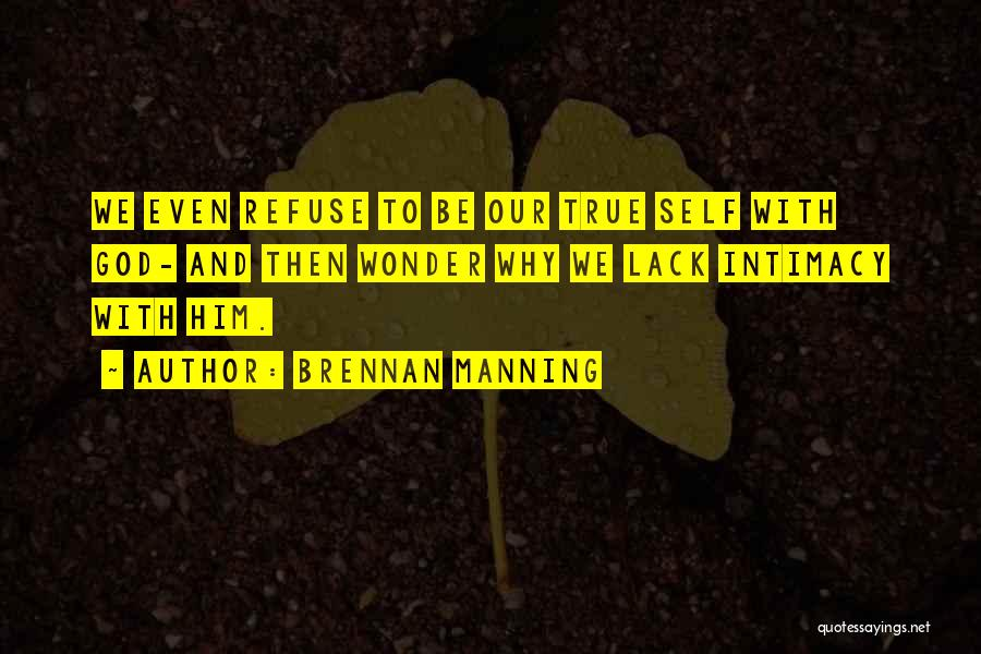 True Intimacy Quotes By Brennan Manning