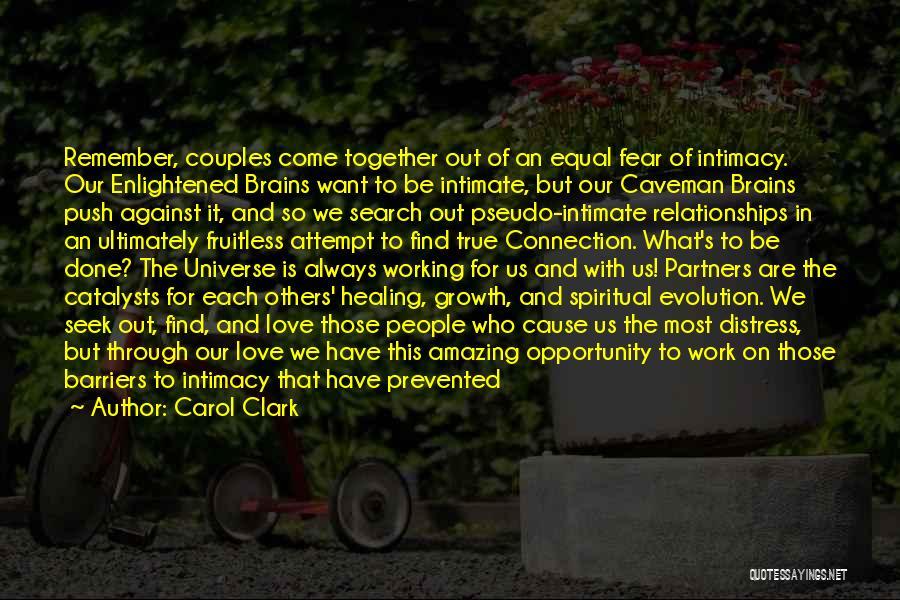 True Intimacy Quotes By Carol Clark