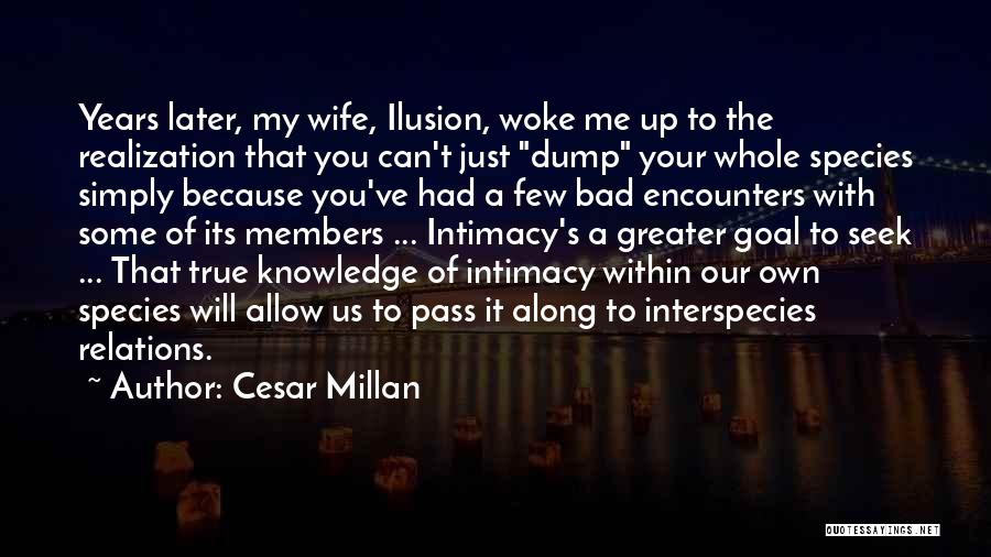True Intimacy Quotes By Cesar Millan