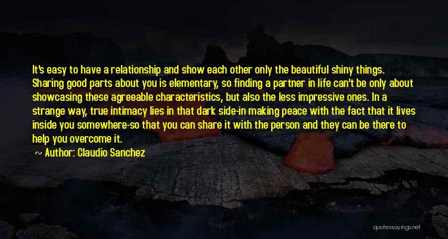 True Intimacy Quotes By Claudio Sanchez