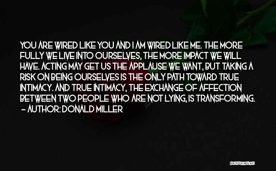 True Intimacy Quotes By Donald Miller