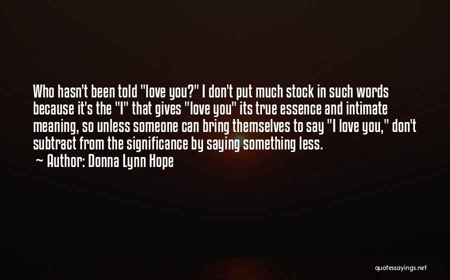 True Intimacy Quotes By Donna Lynn Hope