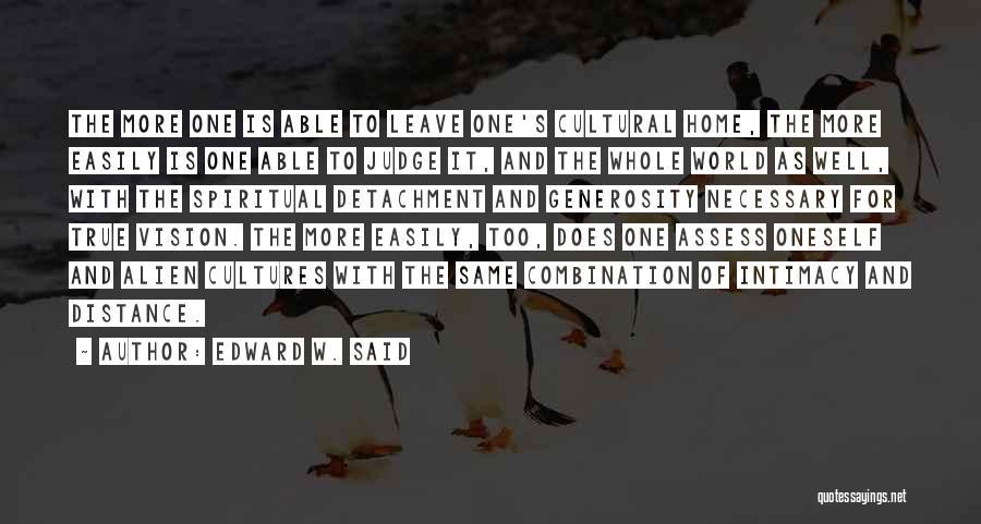 True Intimacy Quotes By Edward W. Said