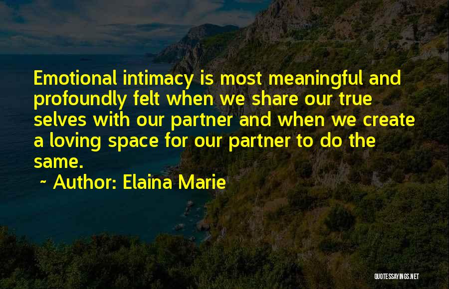 True Intimacy Quotes By Elaina Marie