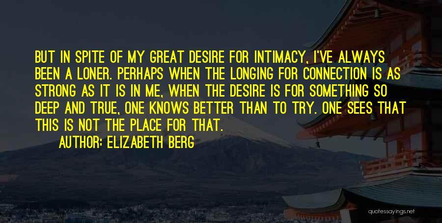 True Intimacy Quotes By Elizabeth Berg